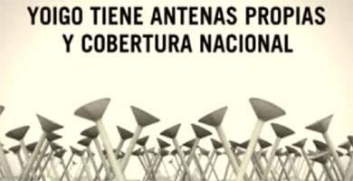Yoigo lanza una campaña para anunciar que tiene antenas propias
