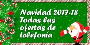 Ofertas de telefonía Navidad 2017-2018