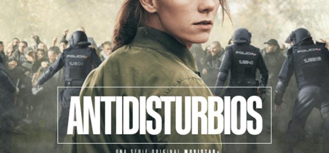 Antidisturbios, la nueva serie original de Movistar+, ultima su estreno