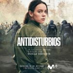 serie Antidisturbios, original de Movistar+